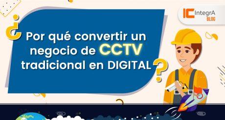 por-que-convertir-un-negocio-de-cctv-tradicional-en-digital