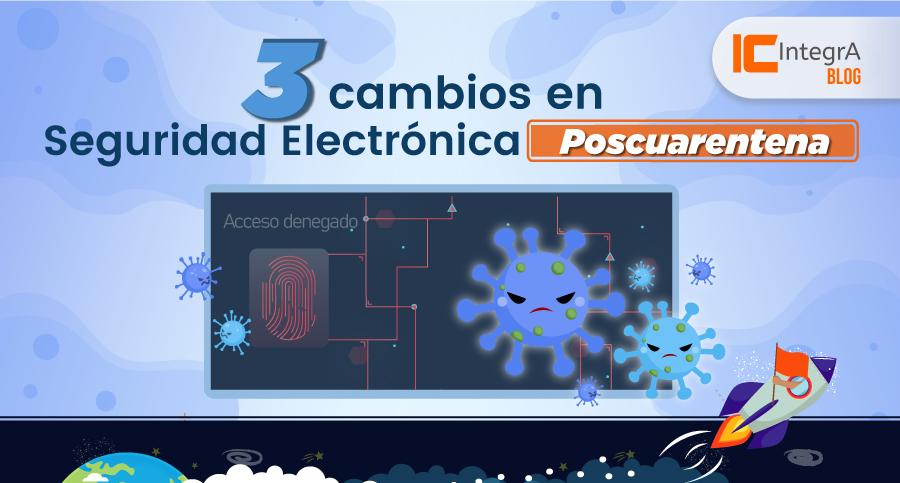 3-cambios-en-seguridad-electronica-poscuarentena