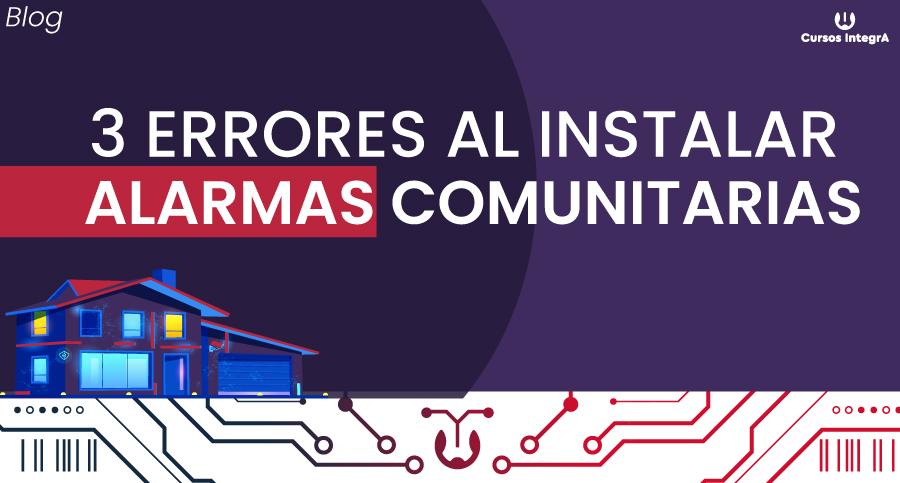 3-Errores-al-instalar-una-alarma-comunitaria-cursos-integra-blog